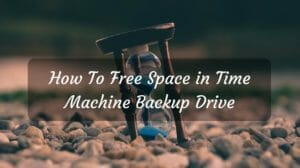How To Free Space On Your Time Machine Backup Drive