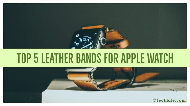 Top 5 Apple Watch Leather Bands
