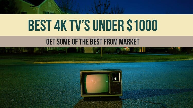 Best 4K TV's Under $1000