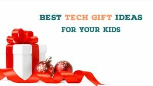 10 Best Tech Gift Ideas for Kids This Christmas