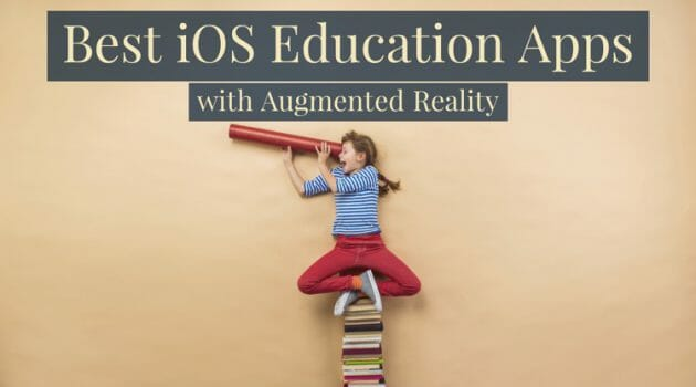 10 Best Augmented Reality Education Apps for iPhone X