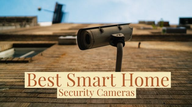 10 Best Home Security Cameras To Protect Your Home
