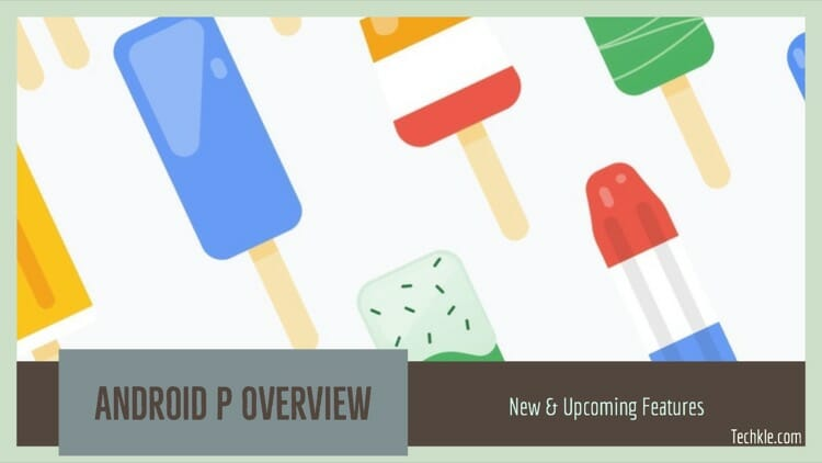 Android P Features - New & Upcoming In This Fall